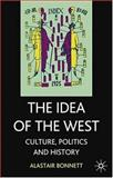 Idea of the West : Politics, Culture and History, Bonnett, Alastair, 1403900345