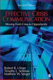 Effective Crisis Communication : Moving from Crisis to Opportunity, Sellnow, Timothy L. and Seeger, Matthew W., 1412980348