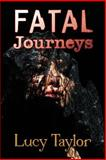 Fatal Journeys, Lucy Taylor, 1623300347