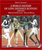 World History of Long Distance Running : 1880-2002 Track Events: Men and Women, Quercetani, Roberto L., 8887110344