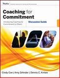 Coaching for Commitment : Discussion Guide, Kinlaw, Dennis C. and Coe, Cindy, 047018034X