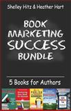 Book Marketing Success Bundle, Shelley Hitz and Heather Hart, 0615950345