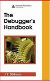 The Debugger's Handbook, DiMarzio, J. F., 0849380340