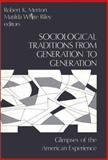 Sociological Traditions from Generation to Generation, Robert K. Merton, Matilda White Riley, 0893910341