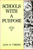 Schools with a Purpose, Friesen, John W., 0920490344