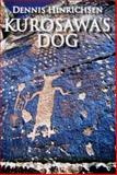 Kurosawa's Dog, Dennis Hinrichsen, 0932440347