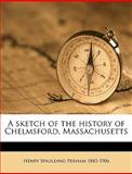 A Sketch of the History of Chelmsford, Massachusetts, Henry Spaulding Perham, 1149940344