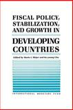 Fiscal Policy, Stabilization, and Growth in Developing Countries, Mario I. Blejer, 1557750343