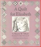A Quilt for Elizabeth, Benette W. Tiffault, 1561230340