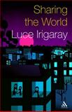 Sharing the World, Irigaray, Luce and Irigaray, 184706034X