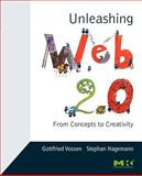 Unleashing Web 2. 0 9780123740342