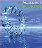 Using Access 2002 in Accounting, Perry, James T. and Schneider, Gary P., 0324190344