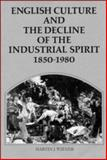 English Culture and the Decline of the Industrial Spirit, 1850-1980, Wiener, Martin J., 0521270340