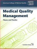 Medical Quality Management : Theory and Practice, American College of Medical Quality Staff and Varkey, Prathibha, 076376034X