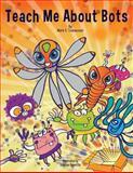 Teach Me about Bots, Mark E. Tomassoni, 0989030342