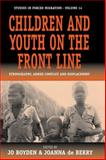 Children and Youth on the Frontline : Ethnography, Armed Conflict and Displacement, J de Berry, 1845450345