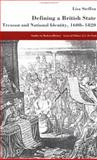 Defining a British State : Treason and National Identity, 1608-1820, Steffen, Lisa, 0333920341