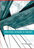Structural Detailing in Concrete : A Comparative Study of British, European and American Codes of Practice, Bangash, M. Y. H., 0727730347