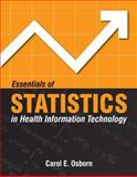 Essentials of Statistics in Health Information Technology, Carol E. Osborn, 0763750344