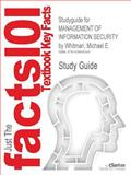 Outlines and Highlights for Management of Information Security by Michael E Whitman, Isbn : 1423901304, Cram101 Textbook Reviews Staff, 1428890343