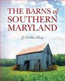 The Barns of Southern Maryland, J. Sharp, 1456510347