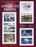 Collector's Value Guide to Early 20th Century American Prints, Michael Ivankovich, 1574320343