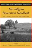 The Tallgrass Restoration Handbook : For Prairies, Savannas, and Woodlands, , 1597260347