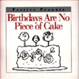 Birthdays Are No Piece of Cake, Charles M. Schulz, 0002250349
