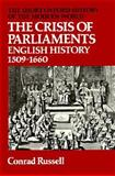 The Crisis of Parliaments : English History, 1509-1660, Russell, Conrad, 0199130345