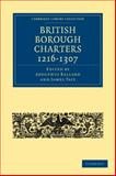 British Borough Charters, 1216-1307, , 1108010342