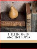 Hellenism in Ancient Indi, Gauranga Nath Banerjee, 1149390344