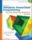 Windows PowerShell Programming for the Absolute Beginner, 3rd, Ford, Jerry Lee, Jr., 1305260341
