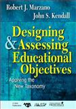 Designing and Assessing Educational Objectives : Applying the New Taxonomy, , 1412940346