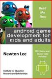Read Me First: Android Game Development for Kids and Adults (Free Game and Source Code Included), Newton Lee, 1489580344