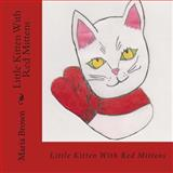 Little Kitten with Red Mittens, Maria Brown, 1495420345