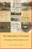 The Materiality of Freedom, Jodi A. Barnes, 1611170346
