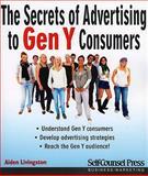 Secrets of Advertising to Gen y Consumers, Aiden Livingston, 1770400346