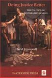 Doing Justice Better : The Politics of Restorative Justice, Cornwell, David J., 1904380344