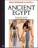Handbook to Life in Ancient Egypt, David, A. Rosalie, 0816050341