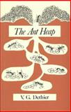 The Ant Heap, Dethier, V. G., 0878500340