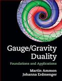 Gauge/Gravity Duality : Foundations and Applications, Ammon, Martin and Erdmenger, Johanna, 1107010349