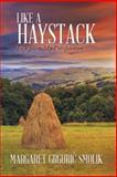 Like a Haystack, Margaret Grguri? Smolik, 1490840346