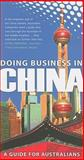 Doing Business in China : A Guide for Australians, National Centre for Language Training Staff and University of New South Wales Press Staff, 1921410345