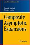 Composite Asymptotic Expansions, Fruchard, Augustin and Schäfke, Reinhard, 3642340342
