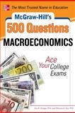 McGraw-Hill's 500 Questions - Macroeconomics : Ace Your College Exams, Dodge, Eric and Fox, Melanie, 0071780343