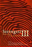 Serengeti III : Human Impacts on Ecosystem Dynamics, , 0226760340