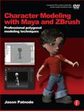 Character Modeling with Maya and ZBrush : Professional Polygonal Modeling Techniques, Patnode, Jason, 0240520343