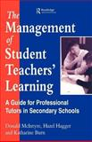 The Management of Student Teachers' Learning, Donald McIntyre and Hazel Hagger, 0749410345
