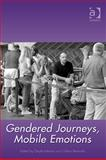 Gendered Journeys, Mobile Emotions, Gayle Letherby, Gillian Reynolds, 0754670341