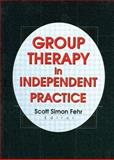 Group Therapy in Independent Practice, Fehr, Scott Simon, 0789010348